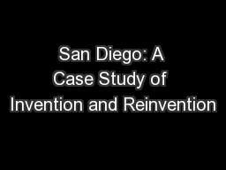 San Diego: A Case Study of Invention and Reinvention