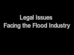Legal Issues Facing the Flood Industry