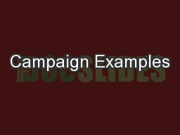 Campaign Examples PowerPoint PPT Presentation