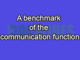 A benchmark of the communication function