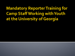 Mandatory Reporter Training for Camp Staff Working with You