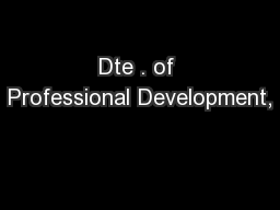 Dte . of Professional Development,