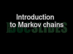 Introduction to Markov chains