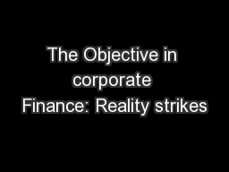 The Objective in corporate Finance: Reality strikes