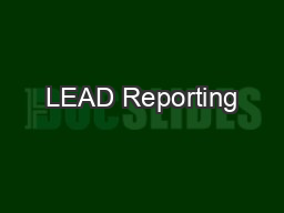 LEAD Reporting PowerPoint PPT Presentation