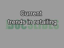 Current trends in retailing