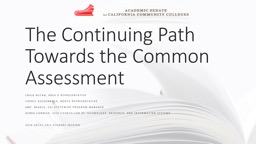 The Continuing Path Towards the Common Assessment