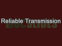 Reliable Transmission