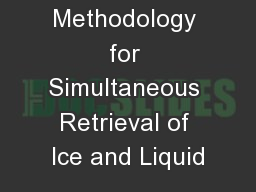 A Methodology for Simultaneous Retrieval of Ice and Liquid