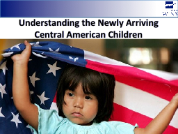 Understanding the Newly Arriving Central American Children