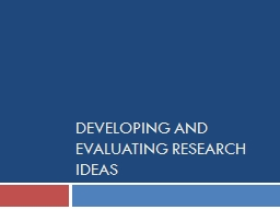 Developing and Evaluating Research Ideas PowerPoint PPT Presentation