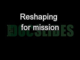 Reshaping for mission