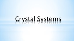 Crystal Systems PowerPoint PPT Presentation