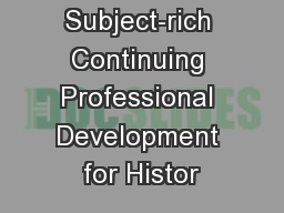 Subject-rich Continuing Professional Development for Histor