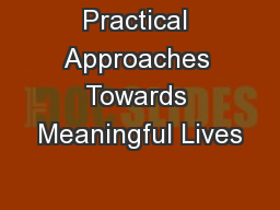 Practical Approaches Towards Meaningful Lives