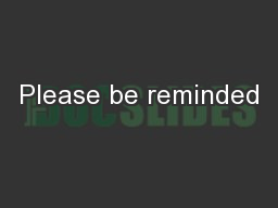 Please be reminded PowerPoint PPT Presentation