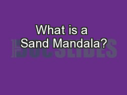 What is a Sand Mandala? PowerPoint PPT Presentation
