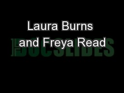 Laura Burns and Freya Read PowerPoint Presentation, PPT - DocSlides