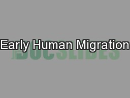 Early Human Migration PowerPoint PPT Presentation