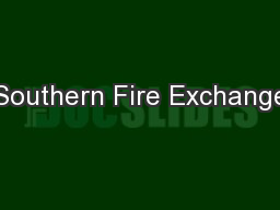 Southern Fire Exchange PowerPoint PPT Presentation