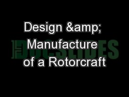 Design & Manufacture of a Rotorcraft PowerPoint PPT Presentation