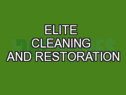 ELITE CLEANING AND RESTORATION PowerPoint PPT Presentation