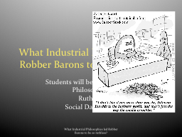What Industrial Philosophies led Robber Barons to be so rut