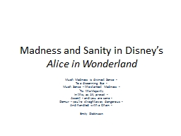 Madness and Sanity in Disney's