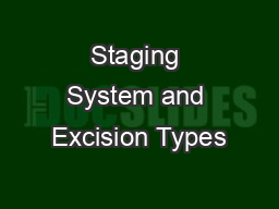 Staging System and Excision Types