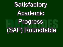 Satisfactory Academic Progress (SAP) Roundtable PowerPoint PPT Presentation