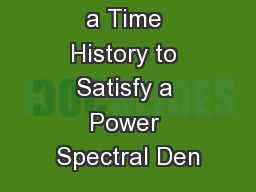 Synthesizing a Time History to Satisfy a Power Spectral Den PowerPoint PPT Presentation