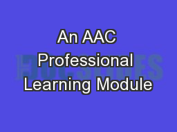 An AAC Professional Learning Module PowerPoint PPT Presentation