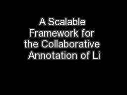 A Scalable Framework for the Collaborative Annotation of Li