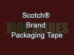 Scotch® Brand Packaging Tape