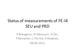 Status of measurements of FE-I4 SEU and PRD PowerPoint PPT Presentation