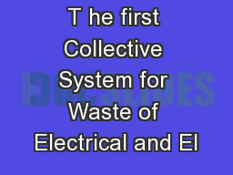 T he first Collective System for Waste of Electrical and El