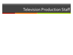 Television Production Staff PowerPoint PPT Presentation