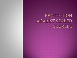 Protection against sealed sources PowerPoint PPT Presentation