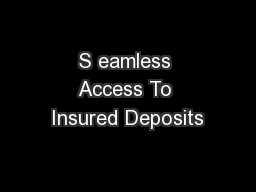 S eamless Access To Insured Deposits PowerPoint PPT Presentation