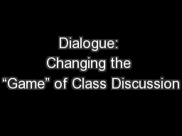 """Dialogue: Changing the """"Game"""" of Class Discussion"""