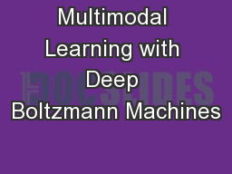 Multimodal Learning with Deep Boltzmann Machines