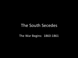The South Secedes PowerPoint PPT Presentation