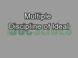 Multiple Discipline of Ideal PowerPoint PPT Presentation