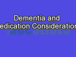 Dementia and Medication Considerations