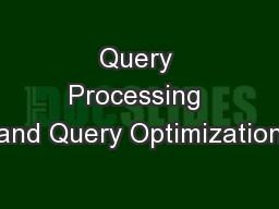 Query Processing and Query Optimization