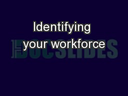 Identifying your workforce