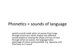 Phonetics = sounds of language PowerPoint PPT Presentation