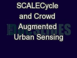 SCALECycle and Crowd Augmented Urban Sensing PowerPoint PPT Presentation