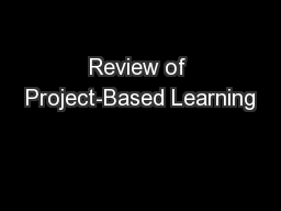 Review of Project-Based Learning PowerPoint PPT Presentation