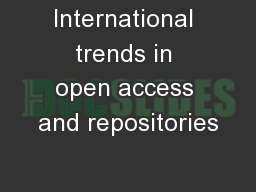 International trends in open access and repositories